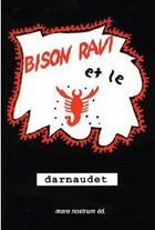 Couverture du livre « Bison ravi et le scorpion rouge » de Francois Darnaudet aux éditions Mare Nostrum