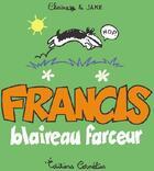 Couverture du livre « Francis t.1 ; blaireau farceur » de Claire et Jake aux éditions Cornelius