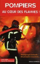 Couverture du livre « Pompiers ; au coeur des flammes ! » de Carlo Zaglia et Djamel Ben Mohamed aux éditions Altipresse