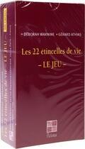Couverture du livre « Les 22 étincelles de vie ; le jeu » de Gerard Athias et D Waknine aux éditions Pictorus