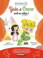 Couverture du livre « Ysée et Croco sont en colère ! » de Aurore Aimelet et Catherine Aimelet-Perissol et Kabuki aux éditions Leduc.s Jeunesse
