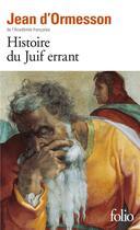 Couverture du livre « Histoire du juif errant » de Jean d'Ormesson aux éditions Gallimard
