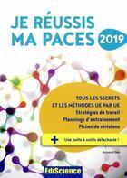 Couverture du livre « Je réussis ma PACES (édition 2019) » de Arnaud Gea aux éditions Ediscience