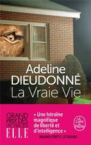 Couverture du livre « La vraie vie » de Adeline Dieudonne aux éditions Lgf