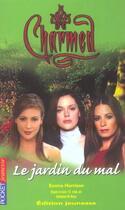 Couverture du livre « Charmed t.13 ; le jardin du mal » de Emma Harrison aux éditions Pocket Jeunesse