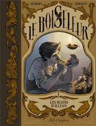 Couverture du livre « Le boiseleur T.1 ; les mains d'Illian » de Hubert et Gaelle Hersent aux éditions Soleil