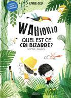 Couverture du livre « Wahiohio ; quel est ce cri bizarre ? » de Amandine Piu et Sylvie Misslin aux éditions Amaterra