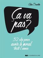 Couverture du livre « ça va pas ? ; 52 clés pour avoir le moral toute l'année » de Celine Dreveton aux éditions Courrier Du Livre