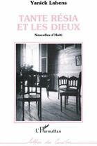 Couverture du livre « Tante Résia et les dieux ; nouvelles d'Haïti » de Yanick Lahens aux éditions L'harmattan