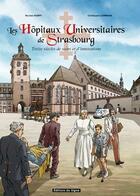 Couverture du livre « Les hôpitaux universitaires de Strasbourg en BD » de Christophe Carmona et Nicolas Kempf aux éditions Signe