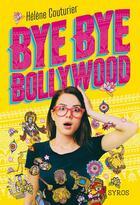 Couverture du livre « Bye bye Bollywood » de Helene Couturier aux éditions Syros