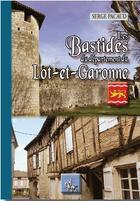 Couverture du livre « Les bastides du département du Lot-et-Garonne » de Serge Pacaud aux éditions Editions Des Regionalismes