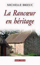 Couverture du livre « La rancoeur en héritage » de Michele Brieuc aux éditions Lucien Souny