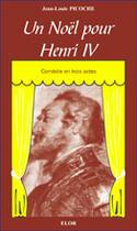 Couverture du livre « Un noël pour Henri IV » de Jean-Louis Picoche aux éditions Elor