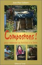 Couverture du livre « Compostons ! pour redonner sa fertilité à la terre » de Jean-Paul Collaert aux éditions De Terran