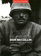 Couverture du livre « 100 photos de Don McCullin pour la liberte de la presse » de Reporters Sans Front aux éditions Reporters Sans Frontieres