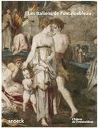 Couverture du livre « Les Italiens de Fontainebleau » de Xavier Salmon aux éditions Snoeck Gent