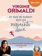 Couverture du livre « Et que ne durent que les moments doux - livre audio 1 cd mp3 » de Virginie Grimaldi aux éditions Audiolib
