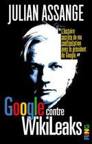 Couverture du livre « Google contre Wikileaks » de Julian Assange aux éditions Ring