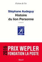 Couverture du livre « Histoire du lion Personne » de Stephane Audeguy aux éditions Seuil