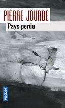 Couverture du livre « Pays perdu » de Pierre Jourde aux éditions Pocket