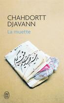 Couverture du livre « La muette » de Chahdortt Djavann aux éditions J'ai Lu