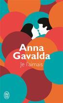 Couverture du livre « Je l'aimais » de Anna Gavalda aux éditions J'ai Lu