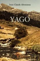 Couverture du livre « Yago » de Jean-Claude Abonneau aux éditions Edilivre-aparis