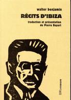 Couverture du livre « Récits d'Ibiza » de Walter Benjamin aux éditions Riveneuve