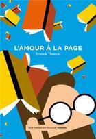 Couverture du livre « L'amour à la page » de Franck Thomas aux éditions Aux Forges De Vulcain