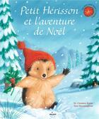 Couverture du livre « Petit Hérisson et l'aventure de Noël » de Christina Butler et Tina Macnaughton aux éditions Milan