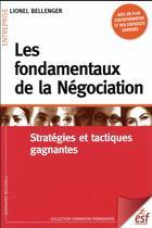 Couverture du livre « Les fondamentaux de la négociation ; stratégies et tactiques gagnantes » de Lionel Bellenger aux éditions Esf