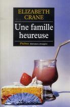 Couverture du livre « Une famille heureuse » de Elizabeth Crane aux éditions Phebus