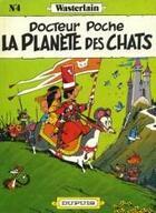 Couverture du livre « Docteur Poche T.4 ; la planète des chats » de Marc Wasterlain aux éditions Dupuis