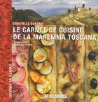 Couverture du livre « Carnet de cuisine de la Maremma Toscana » de Donatella Dardini et Claude Prigent aux éditions Sud Ouest Editions