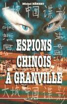 Couverture du livre « Espions chinois à Granville » de Michel Hebert aux éditions Charles Corlet