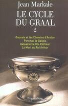 Couverture du livre « Le Cycle Du Graal T2 (Vol. 5 A 8) (Anc Ed) » de Jean Markale aux éditions Pygmalion