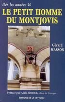 Couverture du livre « Le petit homme du Montjovis » de Gerard Masson aux éditions La Veytizou