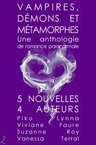 Couverture du livre « Vampires, Démons et Métamorphes » de Vanessa Terral aux éditions Editions Laska