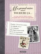 Couverture du livre « Ma grand-mère disait toujours ça » de Brigitte Bulard-Cordeau aux éditions Larousse