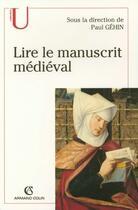 Couverture du livre « Lire le manuscrit medieval » de Paul Gehin aux éditions Armand Colin