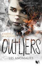 Couverture du livre « Outliers T.1 ; les anomalies » de Kimberly Mccreight aux éditions R-jeunes Adultes