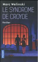 Couverture du livre « Le syndrome de Croyde » de Marc Welinski aux éditions Pocket