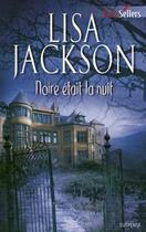 Couverture du livre « Noire était la nuit » de Lisa Jackson aux éditions Harlequin