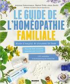 Couverture du livre « Le guide de l'homéopathie familiale » de Rachel Frely et Alain Tardif et Antoine Demonceaux aux éditions Mango