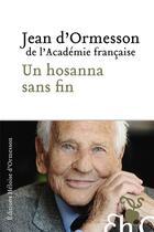 Couverture du livre « Un hosanna sans fin » de Jean d'Ormesson aux éditions Heloise D'ormesson