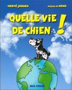 Couverture du livre « Quelle vie de chien ! » de Herve Jaouen et Nono aux éditions Skol Vreizh