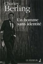 Couverture du livre « Un homme sans identite » de Charles Berling aux éditions Le Passeur