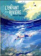 Couverture du livre « L'enfant et la rivière » de Xavier Coste et Henri Bosco aux éditions Sarbacane