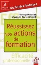 Couverture du livre « Réussissez vos actions de formation » de Cuisiniez aux éditions Esf Prisma